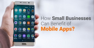 How-Small-Businesses-Can-Benefit-of-Mobile-Apps