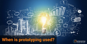When-is-prototyping-used (1)