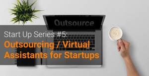 Start-Up-Series-#5-Outsourcing-Virtual-Assistants