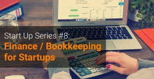 Start Up Series #8  Finance  Bookkeeping for Startups
