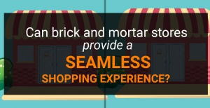 Can-brick-and-mortar-stores-provide-a-seamless-shopping-experience