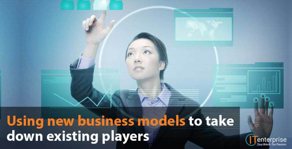 using-new-business-models-to-take-down-existing-players