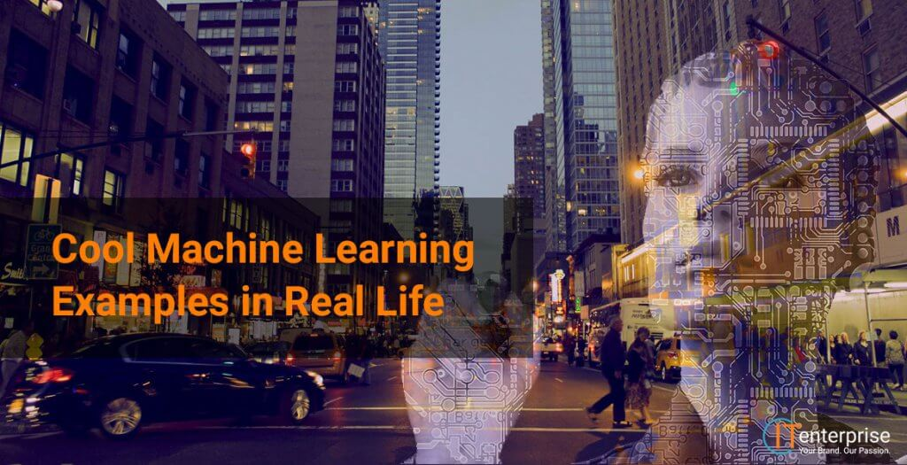 Cool Machine Learning Examples in Real Life