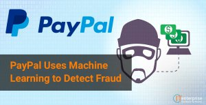 PayPal and Machine Learning as a Great Example
