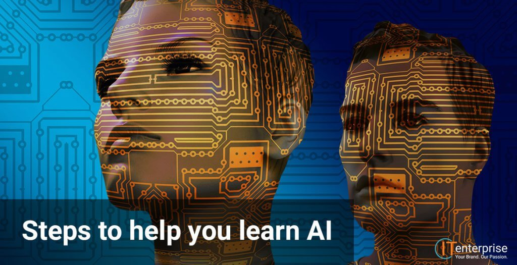 Steps to learn Artificial Intelligence