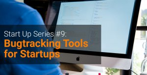 Start_Up_Series_#9_Bugtracking_for_Startups