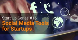 Start_Up_Series_#16_Social_Media_Tools