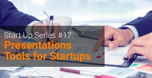 Start Up Series #17 Presentations Tools for Startups
