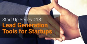 Start Up Series #18 Lead Generation Tools for Startups