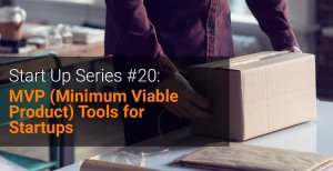Start Up Series #20 MVP (Minimum Viable Product) Tools for Startups