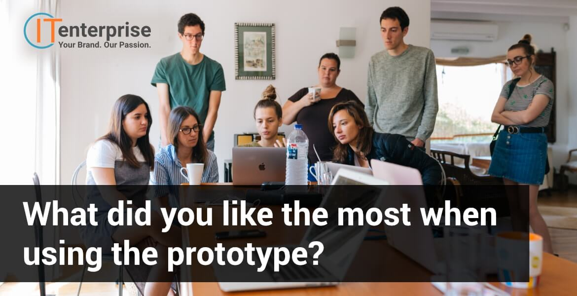 Ask your software prototype testers if they liked using your product