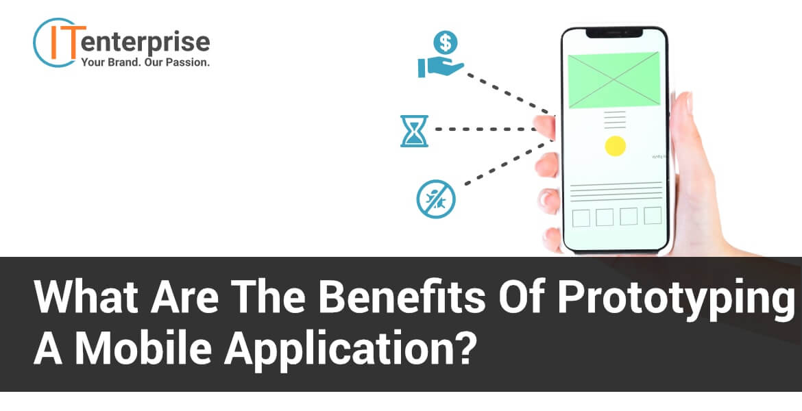 What are the benefits of prototyping a mobile app