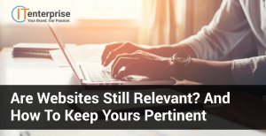 Are Websites still Relevant_ And How to Keep Yours Pertinent-min