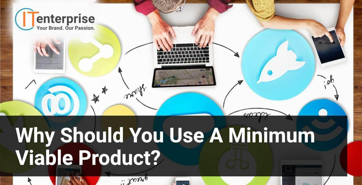 The reasons why you should develop a minimum viable product