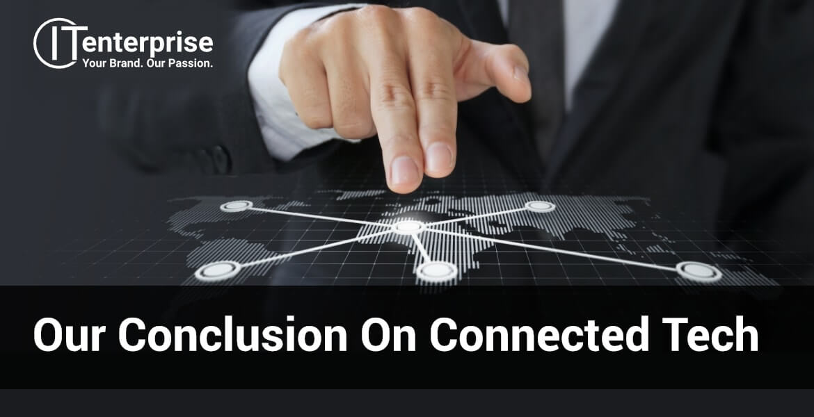 Our Conclusion on Connected Tech-min