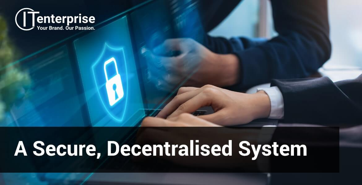 Blockchain is a decentralised system