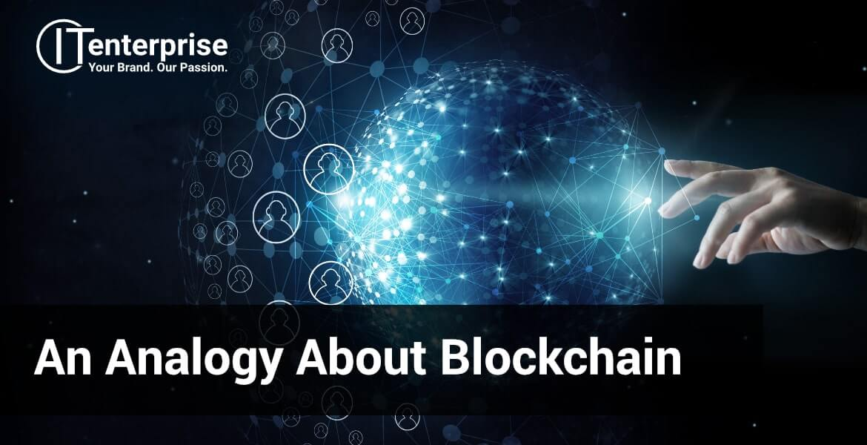 An analogy to explain blockchain