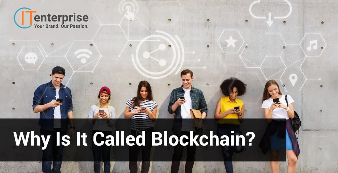 Why is it called Blockchain