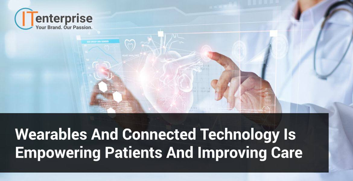 Wearables and Connected Technology in Medicine