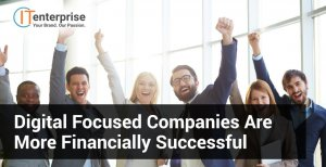 Digital Focused Companies are More Financially Successful