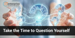 Take the Time to Question Yourself-min