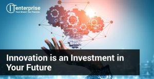 Innovation is an Investment in Your Future-min