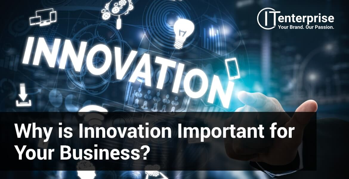Innovation is important for enduring business success