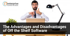 The Advantages and Disadvantages of Off the Shelf Software-min