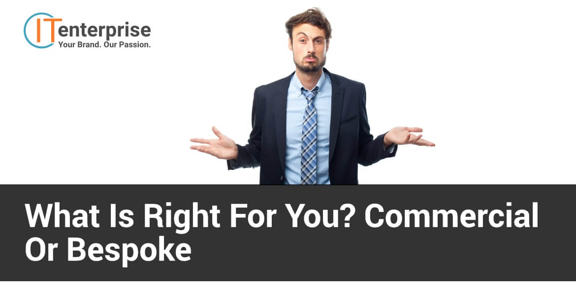 What is Right for You Commercial or Bespok-min