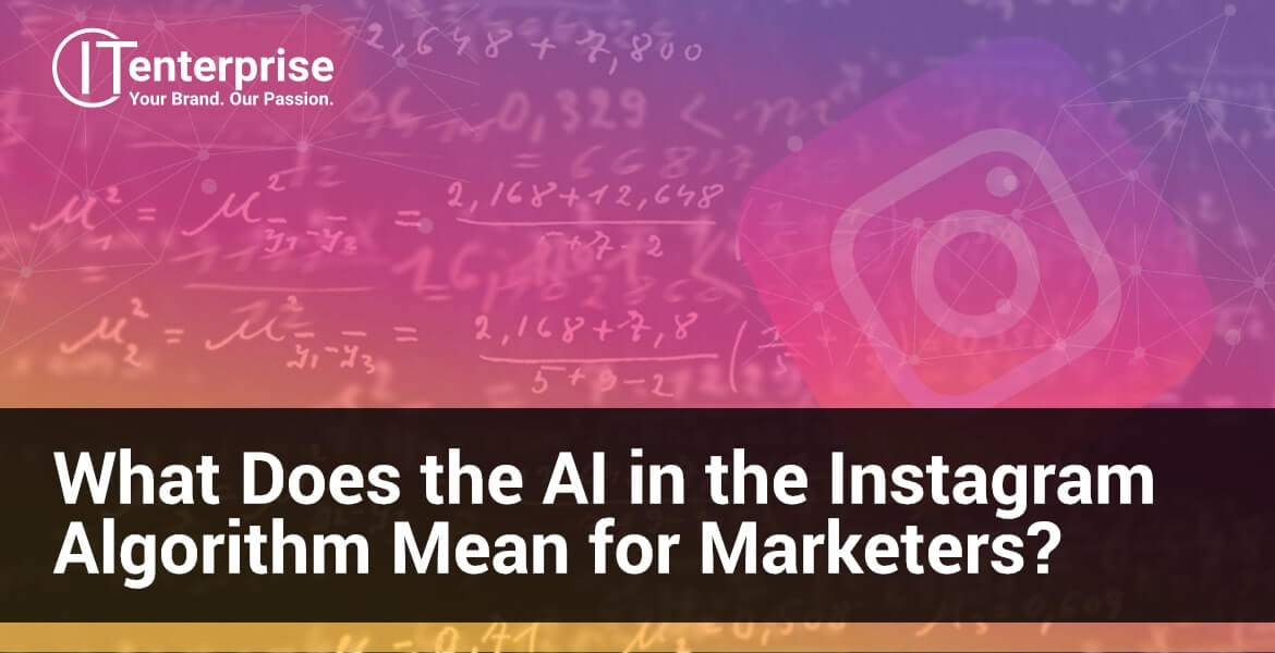 What Does the AI in the Instagram Algorithm Mean for Marketers-min