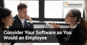 Consider Your Software as You Would an Employee-min